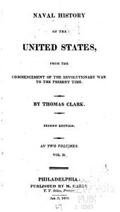 Naval History of the United States: From the Commencement of the Revolutionary War to the Present Time, Volume 2