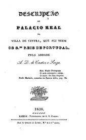 Descripcao do palacio real na villa de Cintra, que ali teem os S. es Reis de Portugal