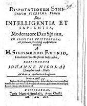 Disputationum Ethicarum Vicesima Prima De Intelligentia Et Sapientia