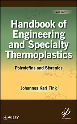 Handbook of Engineering and Specialty Thermoplastics, Volume 1