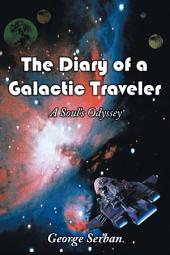 The Diary of a Galactic Traveler: A Soul's Odyssey