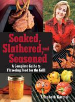 Soaked  Slathered  and Seasoned PDF