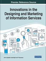Innovations in the Designing and Marketing of Information Services PDF