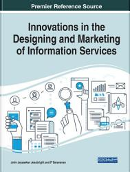 Innovations In The Designing And Marketing Of Information Services Book PDF