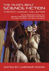 The Year s Best Science Fiction  Thirtieth Annual Collection PDF