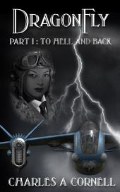 DragonFly: Part I: To Hell and Back