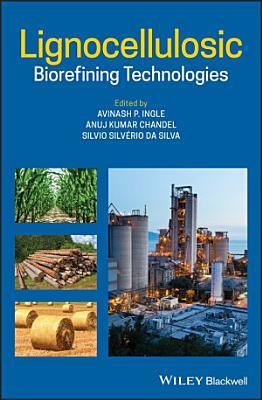 Lignocellulosic Biorefining Technologies