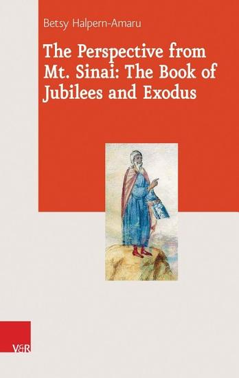The Perspective from Mt  Sinai  The Book of Jubilees and Exodus PDF