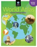 Know Geography World Atlas Grades 1 3 PDF