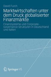 Marktwirtschaften unter dem Druck globalisierter Finanzmärkte: Finanzsysteme und Corporate-Governance-Strukturen in Deutschland und Italien