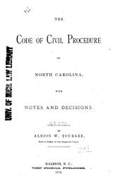 The Code of Civil Procedure of North Carolina: With Notes and Decisions