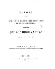 Theory of the Motion of the Heavenly Bodies Moving about the Sun in Conic Sections