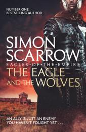 The Eagle and the Wolves: Cato & Macro:, Book 4
