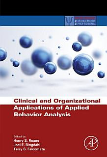Clinical and Organizational Applications of Applied Behavior Analysis Book
