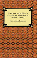 A Discourse on the Origin of Inequality and A Discourse on Political Economy PDF