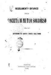 Regolamento organico della Società di mutuo soccorso fra gli artigiani di Santa Croce sull'Arno
