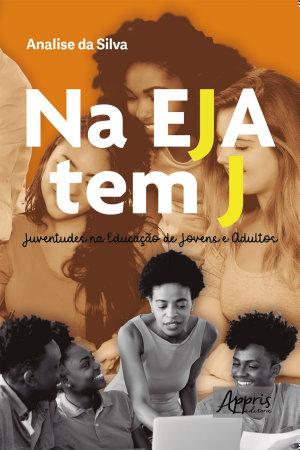 Na EJA Tem J  Juventudes na Educa    o de Jovens e Adultos PDF