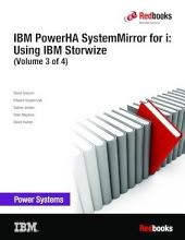 IBM PowerHA SystemMirror for i: Using IBM Storwize (Volume 3 of 4)