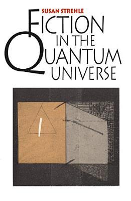 Fiction in the Quantum Universe PDF
