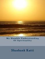 My Humble Understanding of Spirituality PDF