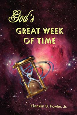God s Great Week of Time