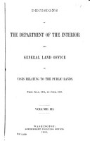 Decisions of the Department of the Interior and the General Land Office in Cases Relating to the Public Lands PDF