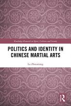Politics and Identity in Chinese Martial Arts PDF