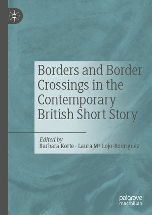 Borders and Border Crossings in the Contemporary British Short Story PDF