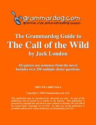 Grammardog Guide To The Call Of The Wild Book PDF