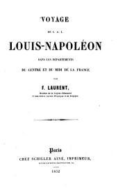 Voyage de S. A. J. Louis Napoléon dans les départements de centre et de midi de la France
