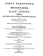 India Directory, Or Directions for Sailing to and from the East Indies, China, New Holland, Cape of Good Hope, Brazil and the Interjacent Ports. 3. Ed