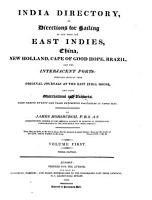India Directory  Or Directions for Sailing to and from the East Indies  China  New Holland  Cape of Good Hope  Brazil and the Interjacent Ports  3  Ed PDF