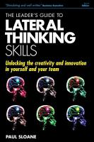 The Leader s Guide to Lateral Thinking Skills PDF
