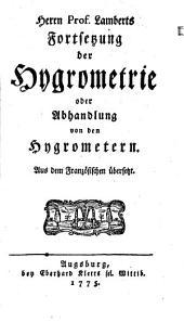 Fortsetzung der Hygrometrie: oder Abhandlung von den Hygrometern
