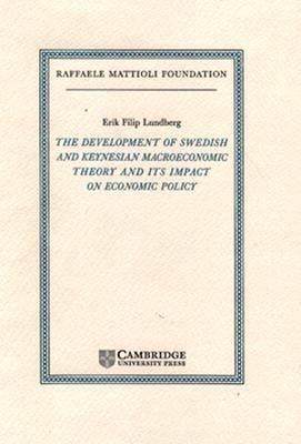 The Development of Swedish and Keynesian Macroeconomic Theory and Its Impact on Economic Policy