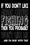 If You Don t Like Airsac Catfish Fishing Then You Probably Won t Like Me And I m Okay With That PDF