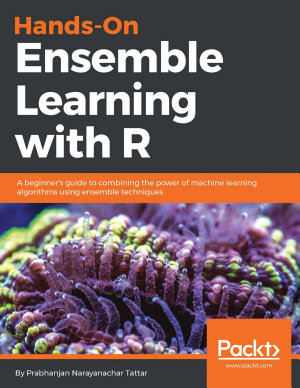 Hands On Ensemble Learning with R PDF