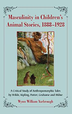 Masculinity in Children  s Animal Stories  1888  1928 PDF