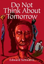 Do Not Think about Tomorrow