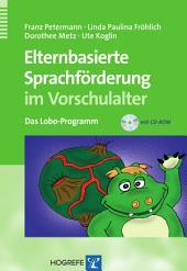 Elternbasierte Sprachförderung im Vorschulalter: Das Lobo-Programm