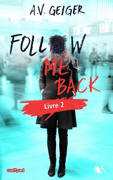 Follow Me Back   Livre 2     dition fran  aise PDF