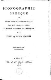 Iconographie grecque, ou Recueil des portraits authentiques des empereurs, rois, et hommes illustres de l'antiquité: Volume2