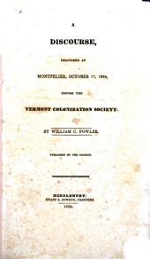 A Discourse, Delivered at Montpelier, October 17, 1834, Before the Vermont Colonization Society