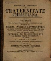 Diss. theol. de fraternitate Christiana