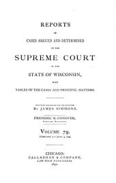 Wisconsin Reports: Cases Determined in the Supreme Court of Wisconsin, Volume 79