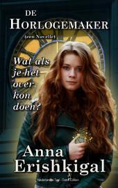 De Horlogemaker: Een Novelle (Nederlandse Taal - Dutch Edition)