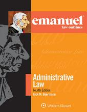 Emanuel Law Outlines for Administrative Law: Edition 4