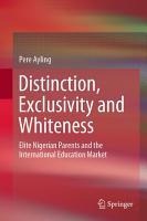 Distinction  Exclusivity and Whiteness PDF