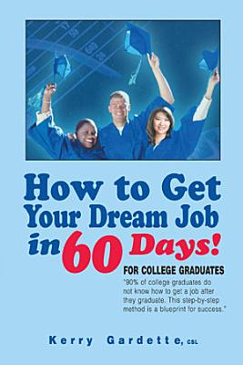 How To Get Your Dream Job In 60 Days