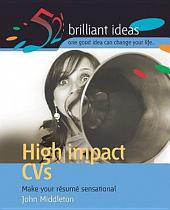 High Impact CVs: 52 brilliant ideas for making your résumé sensational